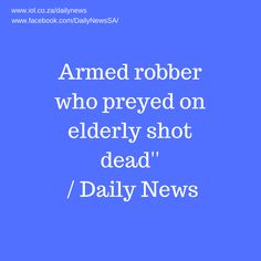 The man was shot by private security guards who tracked him down after residents raised the alarm shortly after he robbed a sleeping 73-year-old woman.
