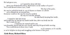 """""""Little Beast,"""" Richard Siken Pretty Words, Beautiful Words, Writing Tips, Writing Prompts, Richard Siken, Isak & Even, Einstein, A Silent Voice, Poem Quotes"""