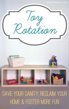 Toy rotation - Simple steps to save your sanity, reclaim your home from toy clutter and foster more fun with less stuff. CanDo Kiddo