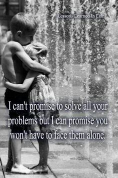 I can't promise to solve all your problems, but, I can promise you won't have to face them alone.