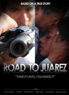 Road to Juarez Movie Release Date : 2nd Feb 2013, Director: David De Leon,  Producer: Cesar Ramirez, Cast:  William Forsythe, Pepe Serna