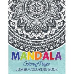 The Mandala Adult Coloring Book Inspire Creativity Reduce Stress And Bring Balance With 100 Pages