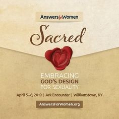 We're already looking forward to next year's Answers for Women conference! The 2019 theme will be Sacred: Embracing God's Design for Sexuality.