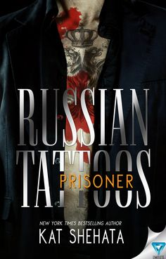 Blitz for 'Russian Tattoos Prisoner (Russian Tattoos by Kat Shehata, Ya Books, Good Books, Books To Read, American Tennis Players, Star Reading, Russian Tattoo, Book Hangover, World Of Books, Book Reader
