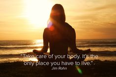 """""""Take care of your body. It's the only place you have to live"""" - Jim Rohn Qi Gong, Vinyasa Yoga, Take Care Of Your Body, Take Care Of Yourself, Namaste, Reiki, Yoga Prenatal, Frases Yoga, Bks Iyengar"""