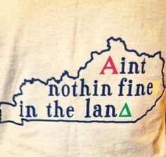 """""""Ain't nothin' fineΓ in the lanΔ"""""""