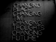 Changing place, changing time, changing thoughts, changing future | Murray Mitchell