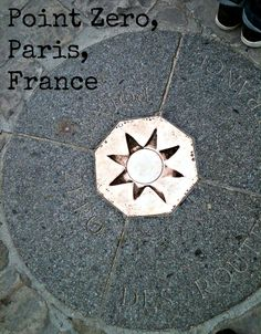 One of my Favorite Places on the planet. Point Zero, Paris, France. Anyone know where this is in the  City of Lights?! First person to guess gets a virtual box of chocolates. {I made this with the cool, fun, free site picmonkey.com (Unsolicited rave!)}