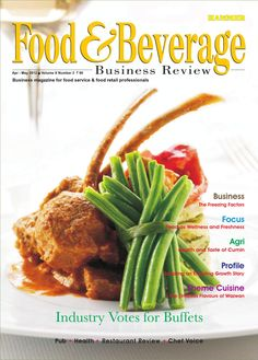 Food & Beverage Business Review  (April-May 2012) Business magazine for food service & food retail professionals.