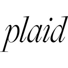 Plaid ❤ liked on Polyvore featuring text, phrase, quotes and saying