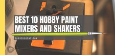 best model paint shaker and mixer for miniatures and models - hobby paint shakers and mixers - recommended alternatives to DIY paint shakers Bottle Painting, Diy Painting, Nail Polish Shaker, Model Hobbies, Military Modelling, Painted Pots, Dry Brushing, Aesthetic Design, Best Model