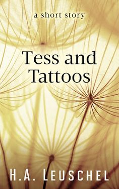 Satisfaction for Insatiable Readers: RRR presents... TESS AND TATTOOS by H.A. Leuschel - REVIEW + GIVEAWAY!