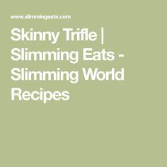 Skinny Trifle | Slimming Eats - Slimming World Recipes