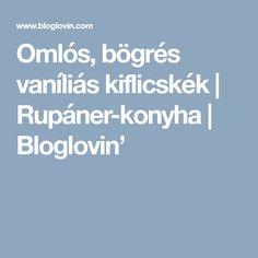 Omlós, bögrés vaníliás kiflicskék | Rupáner-konyha | Bloglovin'