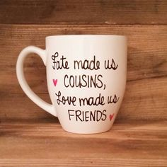 Fate made us cousins love made us friends by simplymadegreetings