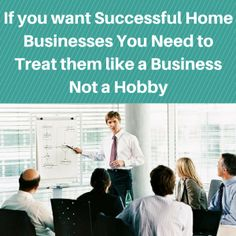 If you want Successful Home Businesses You Need to Treat them like a Business Not a Hobby  http://coachmikemacdonald.com/if-you-want-successful-home-businesses-you-need-to-treat-them-like-a-business-not-a-hobby/