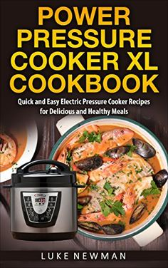 Power Pressure Cooker XL Cookbook: Quick and Easy Electric Pressure Cooker Recipes for Delicious and Healthy Meals, http://www.amazon.com/gp/product/B06ZY59VMW/ref=cm_sw_r_pi_eb_1zYbzbQAB7G4W
