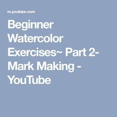Beginner Watercolor Exercises~ Part 2- Mark Making - YouTube