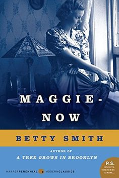 Maggie-Now: A Novel by Betty Smith http://www.amazon.com/dp/0062120204/ref=cm_sw_r_pi_dp_EpJ-wb1FTJVDR