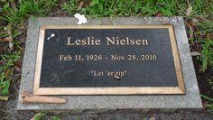 Leslie Nielsen - Find A Grave Memorial Leslie Williams, Leslie Nielsen, Lorne Greene, Famous Graves, Training School, Grave Memorials, Find A Grave, The Neighbourhood, Entertaining
