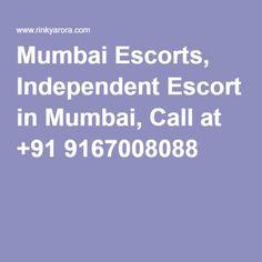Mumbai Escorts, Independent Escort in Mumbai, Call at +91 9167008088