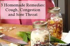 The Homestead Survival | 3 Homemade Remedies, Cough,Congestion and Sore Throat | http://thehomesteadsurvival.com