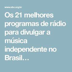 Os 21 melhores programas de rádio para divulgar a música independente no Brasil…