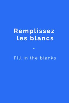 Remplissez les blancs: Fill in the blanks French words and phrases commonly used in classrooms perfect for French teachers and students alike. Check this out for more: https://www.talkinfrench.com/french-vocabulary-classroom/
