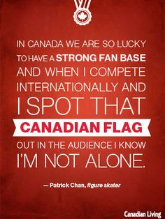 Patrick Chan - Slide 1 of 8 - 8 inspiring quotes from Team Canada Canada Memes, Canada Eh, Canadian Things, I Am Canadian, Patrick Chan, Meanwhile In Canada, Tessa And Scott, True North, Winter Olympics