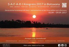"""S-A-F-A-R-I.de   S-A-F-A-R-I KONGRESS 2017 IN BOTSWANA – 01.09.- 09.09. 2017 SAVE - ANIMALS - FUNCTION - AESTHETICS - RECONSTRUCTION – IMPLANTOLOGY     1.Zahnärztliche Fortbildung trifft Natur- und Artenschutz an den Victoriafällen und in Botswana.   """"Konzepte in der Zahnheilkunde"""" Parodontologie – Implantologie – Funktion – Ästhetik – Kommunikation – Marketing   Zahnärzte können sich hier zum Kongress anmelden."""