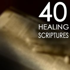 Read These Daily>40 HEALING SCRIPTURES | Seattle Revival Center