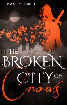 The Broken City Of Crows — Cover art    from www.natephilbrick.com    #fantasy #bookcover #cover #art #novel #wattpad