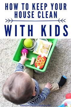 How to keep your house clean with kids!