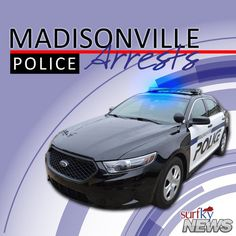 Madisonville Police Arrest Reports Released  July 22 2016