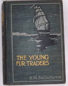 SOLD! Antique book about young Fur Trade Adventures