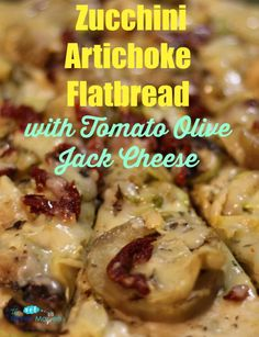 Zucchini Artichoke Flatbread with Tomato Olive Jack Cheese #AD #sincerelybrigitte #recipes