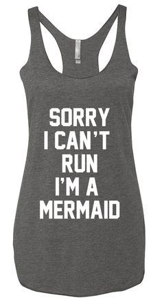 Sorry I can't Run I'm A Mermaid. Tri Blend Racer Back Tank, Yoga Tank Top