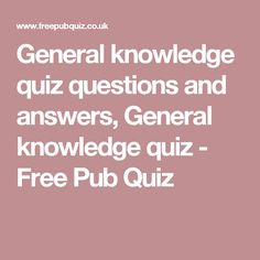 General knowledge quiz questions and answers, General knowledge quiz - Free Pub Quiz Funny Quiz Questions, General Knowledge Quiz Questions, Party Questions, Trivia Questions And Answers, Free Quizzes, Pub Quizzes, Free Pub Quiz, Question And Answer, This Or That Questions