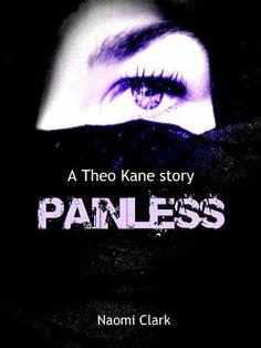 Painless (A Theo Kane story) by Naomi Clark, http://www.amazon.com/dp/B0053D0JFA/ref=cm_sw_r_pi_dp_GCcnqb1E2Q4CS