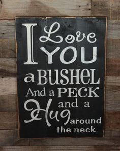 Large Wood Sign  I Love you a Bushel and a Peck  by dustinshelves, $35.00