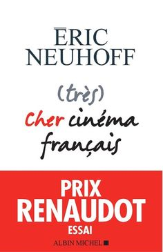 Buy (très) Cher cinéma français: Prix Renaudot Essai 2019 by  Eric Neuhoff and Read this Book on Kobo's Free Apps. Discover Kobo's Vast Collection of Ebooks and Audiobooks Today - Over 4 Million Titles! Prix Renaudot, France, Windows, Audiobooks, Ebooks, This Book, Reading, Ainsi, Magazine