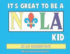 It's Great to Be a NOLA Kid: An A-Z Coloring Book: Melissa Wallace: 9781455620524: Amazon.com: Books Award Winning Books, New Orleans Louisiana, Create And Craft, Book Themes, Paperback Books, New Books, Childrens Books, Storytelling, Illustrators