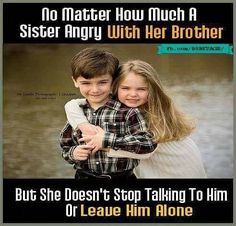 Tag-mention-share with your Brother and Sister 💙💚💛👍 Brother Sister Relationship Quotes, Bro And Sis Quotes, Brother Sister Love Quotes, Sister Quotes Funny, Brother Birthday Quotes, Brother And Sister Love, Cute Funny Quotes, Nephew Quotes, Daughter Poems