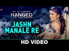 Jashn Manale Re - Yeh Hai Judgement Hanged Till Death (2016) in MP4(HD, Normal) and 3GP Bollywood Video