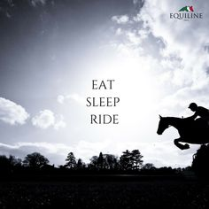 Eat, sleep, ride. #equestrian #quotes #horse #jump