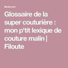 Glossaire de la super couturière : mon p'tit lexique de couture malin | Filoute