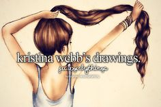I am obsessed with Kristina Webb's drawings....they are amazing! I wish I could draw  like that!