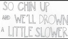 Chin up.