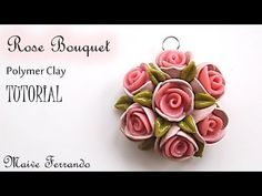 Polymer Clay Rose Bouquet Pendant Tutorial - YouTube