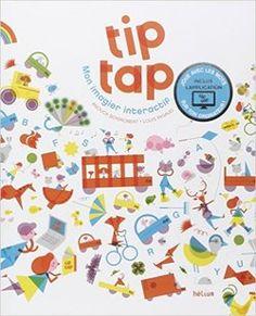 Jouer avec Tip Tap mon imagier interactif Tip Tap, Jouer, Tapas, Children